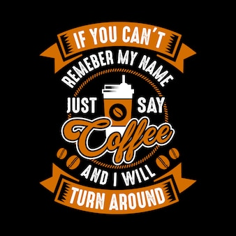 Funny coffee quote and saying.
