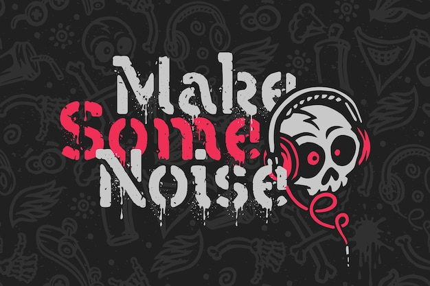 Funny grunge lettering with skull in earphones