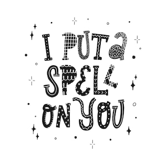 Funny halloween quote 'i put a spell on you'