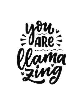 Смешные рисованной надписи цитата о ламе. прикольная фраза для печати и дизайна плакатов. вдохновляющий лозунг для детей. шаблон поздравительной открытки.