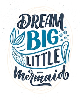 Funny hand drawn lettering quote about mermaid.   inspirational kids slogan.