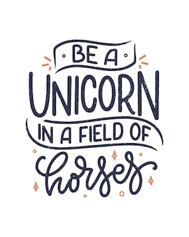 Funny hand drawn lettering quote about unicorn.