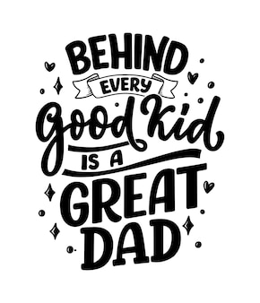 Funny hand drawn lettering quote for father's day greeting card.