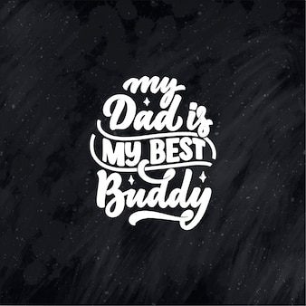 Funny hand drawn lettering quote for father's day greeting card