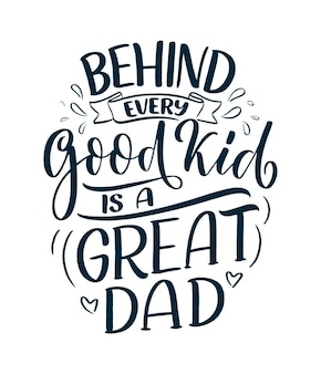 Funny hand drawn lettering quote for father's day