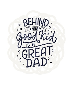 Funny hand drawn lettering quote for fathers day greeting card