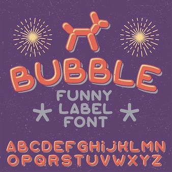 Funny label typeface named bubble.