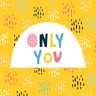 あなただけの面白いレタリングカード。 tシャツ、ノート、ポスター、ナプキン、ステッカー用のかわいいベビープリント。明るい黄色の背景、色とりどりのドロップ、オリジナルの文字。ベクトルイラスト、手描き