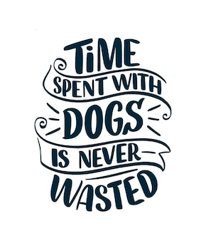 Funny phrase hand drawn inspirational quote about dogs lettering