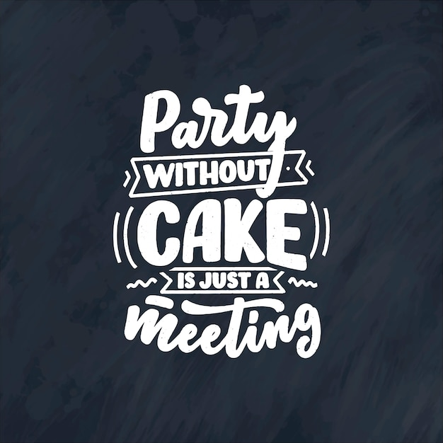 Funny saying, inspirational quote for cafe or bakery print. funny brush calligraphy.