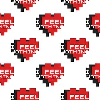 Забавный день святого валентина типографии бесшовные модели. я ничего не чувствую, текст с пиксельными сердечками. праздничный саркастический принт для футболки, плаката и наклейки. векторный дизайн.
