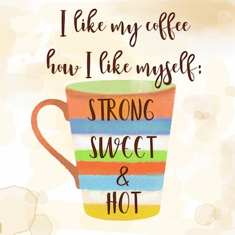 Funy coffee quote with beutiful watercolor caffee mug