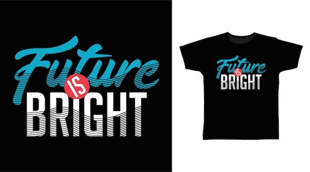 미래는 밝은 타이포그래피 티셔츠 디자인입니다.