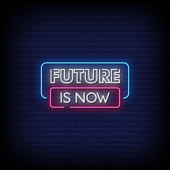 Future is now neon signs style text