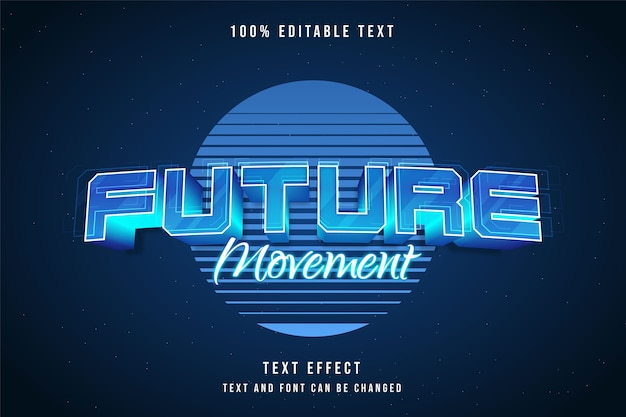 Future movement,3d editable text effect blue gradation neon futuristic text style