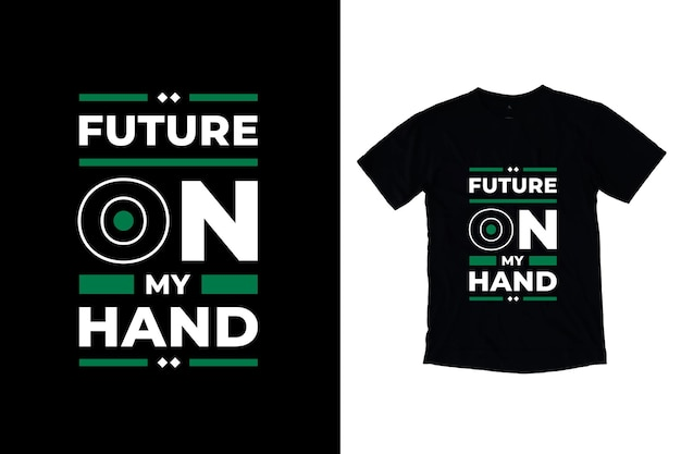 Future on my hand modern motivational quotes design