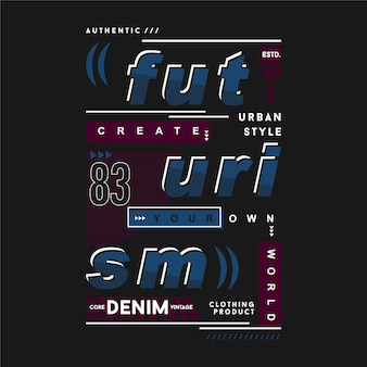 Futurism lettering for urban theme  typography t shirt
