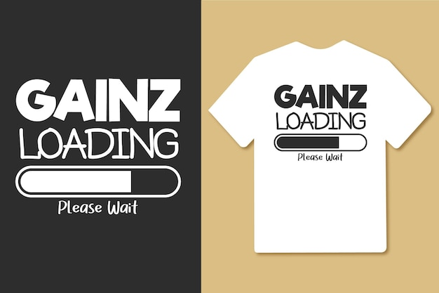 Gainz 로딩 타이포그래피 체육관 운동 티셔츠 디자인을 기다려주세요