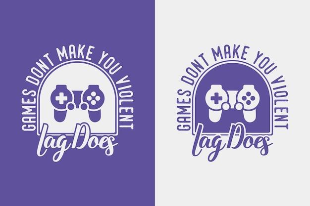 ゲームはあなたを暴力的な遅れにさせませんヴィンテージタイポグラフィゲームtシャツのデザインイラスト