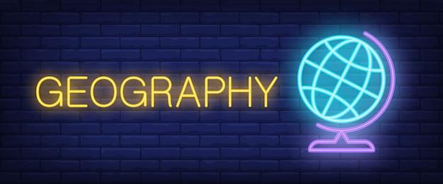 Testo al neon di geografia con il globo della scuola