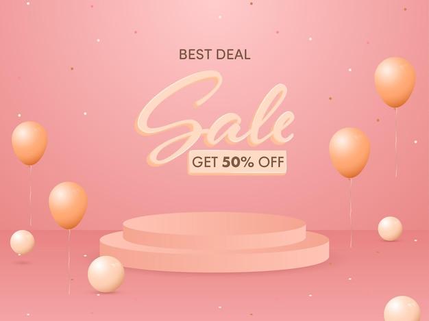 3d 연단 또는 무대 및 풍선으로 베스트 딜 판매 포스터 디자인을 위해 50 % 할인을 받으세요.