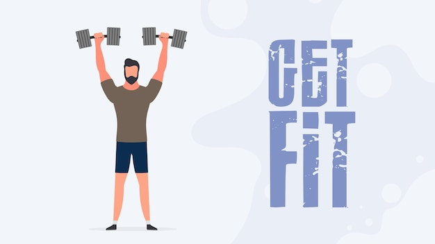 Баннер get fit. парень поднимает гантели. мужчина держит гантель. тренировки, похудение. концепция похудения и здорового образа жизни. вектор.