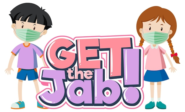 Get the jab font banner with kids wear medical mask cartoon character