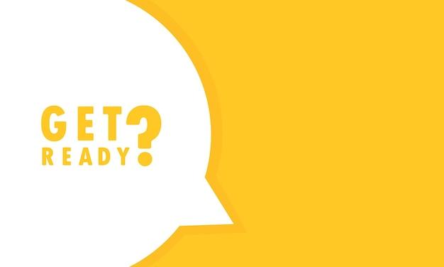 연설 거품 배너를 준비하십시오. 비즈니스, 마케팅 및 광고에 사용할 수 있습니다. 벡터 eps 10입니다. 흰색 배경에 고립.