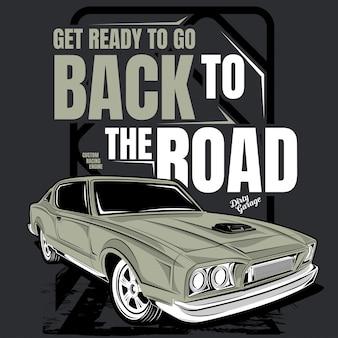 Будьте готовы вернуться на дорогу, иллюстрация классического автомобиля