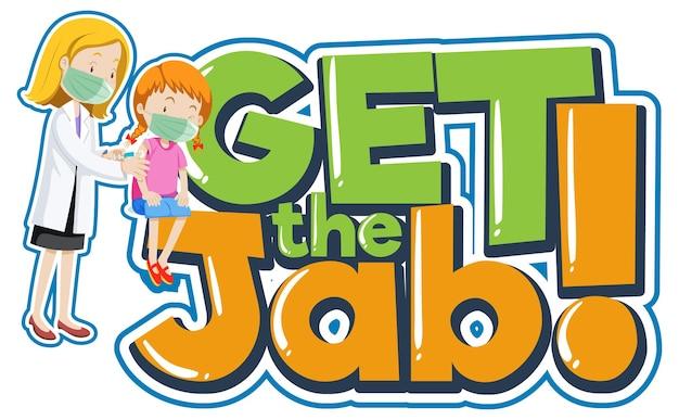 소녀에게 백신 주사를 주사하는 의사와 함께 jab 글꼴 배너 받기