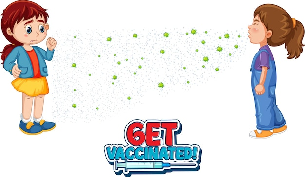 Get vaccinated font in cartoon style with a girl look at her friend sneezing isolated on white
