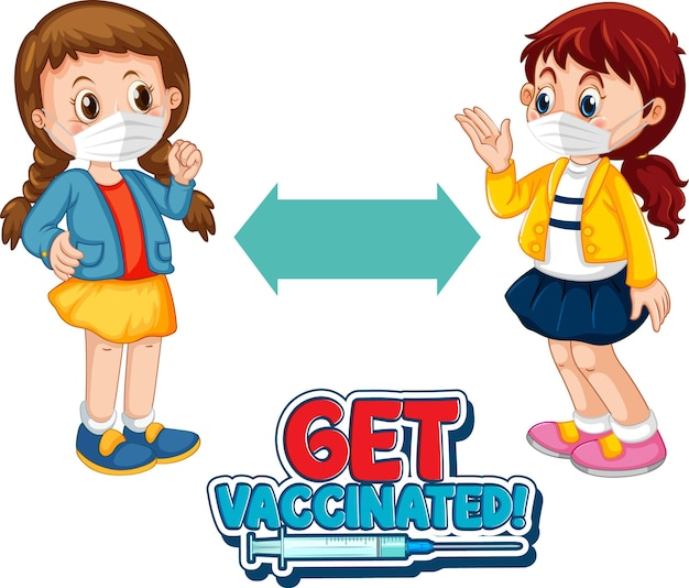 Get vaccinated font in cartoon style with two kids keeping social distance isolated on white background