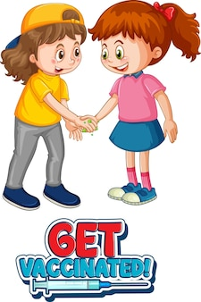 Get vaccinated poster with two kids cartoon character do not keep social distance