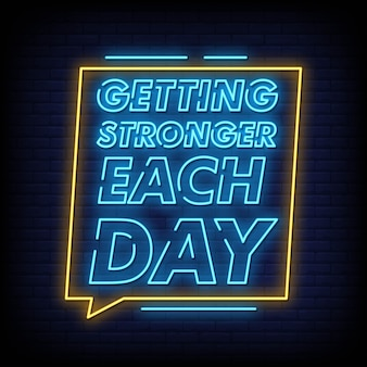 Getting stronger each day neon signs style text vector