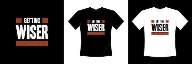 Становится более мудрым типографским дизайном футболки. высказывание, фраза, цитирует футболку.