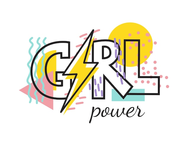 Girl power geometric trendy illustration feminism quote vector. woman motivational slogan. inscription for t shirts, posters, cards.