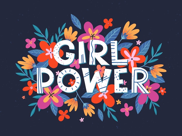 Girl power illustration, stylish print for t shirts, posters, cards and prints with flowers and floral elements