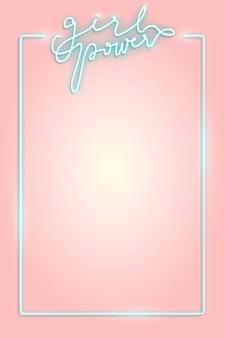 Cornice di illustrazione al neon di potere della ragazza su pink