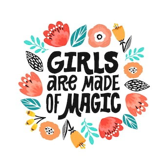 Girls are made of magic - hand written lettering quote.