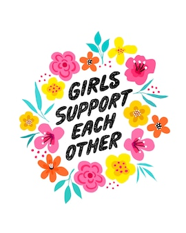 Girls support each other lettering phrase.