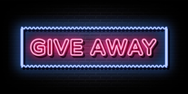 Give away neon sign neon symbol