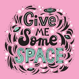 Give me some space lettering poster. perfect for baby prints