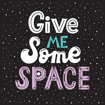 Give me some space lettering