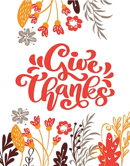 Give thanks calligraphy text with flowers and leaves
