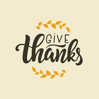 Give thanks lettering quote, hand written greeting card template for thanksgiving day.