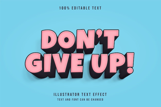 Don't give up,3d editable text effect pink gradation comic text style