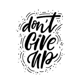 Don't give up lettering illustration