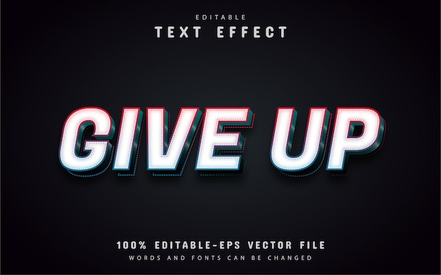 Give up text, editable 3d text effect