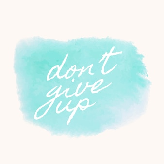 Don't give up watercolor style banner vector