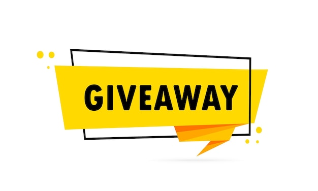 Giveaway. origami style speech bubble banner. poster with text giveaway. sticker design template.